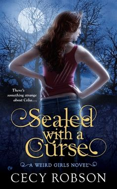 Havent read it yet but it sounds interesting Sealed with a Curse (Weird Girls, #1)