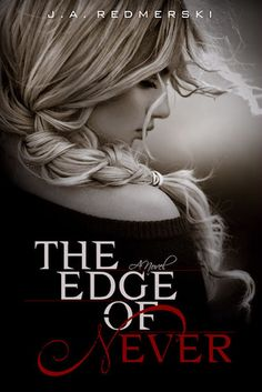 THE EDGE OF NEVER by J.A. Redmerski (official cover) What a great book . Absolutely lived the story .. A must read