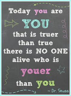 "Dr. Seuss Quote ""Today you are you that is truer that true..."" Create a special magnet or lunch note with this printable for your child."