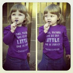 Toddler And though she be but little she is fierce by MellyMo, $15.00