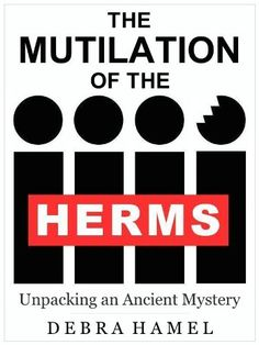 The cover of my Kindle book, The Mutilation of the Herms: Unpacking an Ancient Mystery