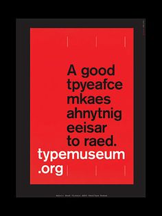 a good typeface makes anything easier to read.