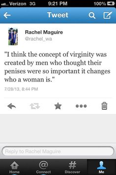 The concept of virginity...man's greatest invention.