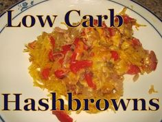 Atkins Diet Recipes: Low Carb Smothered Hashbrowns (IF)