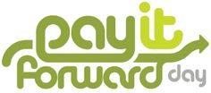 Pay it forward day - April 25, 2013. Let's all participate!
