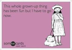Being grown up is hard!