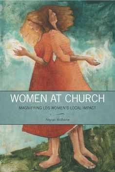 Book Review: Neylan McBaine, Women at Church