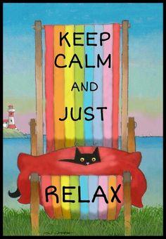 Keep calm relax