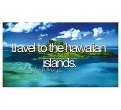 bucket list | before I die | Hawaii