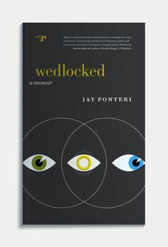 """Included in the Spring Season (2013) at Hawthorne Books is Jay Ponteri's debut, a memoir, """"Wedlocked,"""" design by Adam McIsaac."""