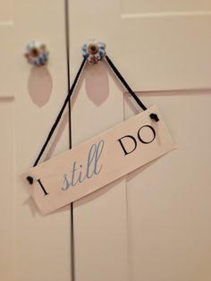 WE still do = )  Homemade sign for vow renewal photos.