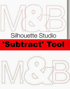 Silhouette School: Silhouette 'Subtract'  'Subtract All' Tool Tutorial