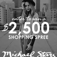 Enter to win a $2500 SHOPPING SPREE to Michael Stars!