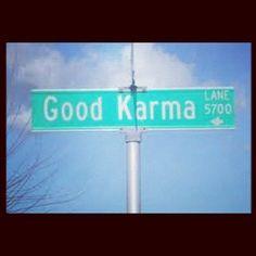Good Karma :)