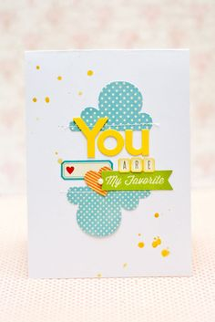 Super cute card! You Are My Favorite by jc.chris at @Studio_Calico