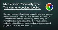 My Personality Type: The Harmony-seeking Idealist.