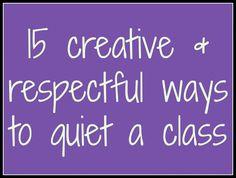 15 creative  respectful ways to quiet a class