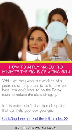 How to apply makeup to minimize the signs of aging skin - Click to read the full article: http://www.urbanewomen.com/how-to-apply-makeup-to-minimize-the-signs-of-aging-skin.html