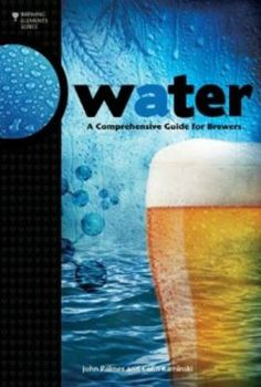 Water: A Comprehensive Guide for Brewers by John Palmer & Colin Kaminski.