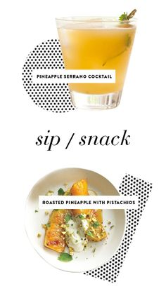 pineapple cilantro serrano cocktail / roasted pineapples with honey and pistachios.
