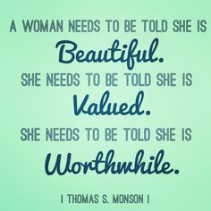 """A woman needs to be"