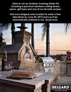 Enter to win an Outdoor Cooking Starter Kit including a premium bamboo cutting board, apron, grill tools and one of our favorite recipes. Visit www.belgard.com/contact to order a free Idea Book by June 30, 2013 and you'll be automatically entered to win. Good luck!