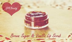 DIY Beauty: Brown Sugar and Vanilla Lip Scrub