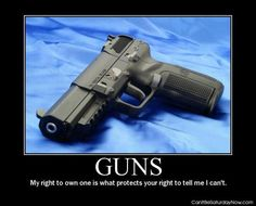 #Guns - My right to own is what protects your right to tell me I can't.