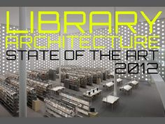 library-design-and-architecture-2012 by Moreno Barros via Slideshare