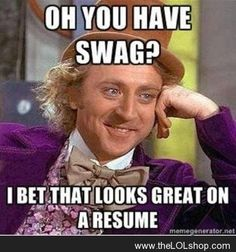 Oh you have swag