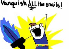 Eragon Shadeslayer, Vanquisher of Snails.