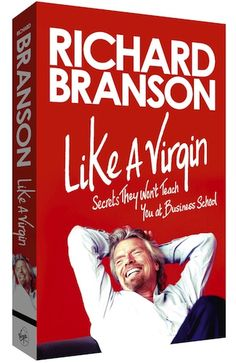 In Like A Virgin: Secrets They Won't Teach You at Business School, Richard distils and shares the wisdom and experience that have made him one of the world's most recognized and respected entrepreneurs. A blend of responses to some of the most popular questions he has been asked by people across the globe and an assortment of his reflections on the ups and downs of running successful companies, this book brings together his best advice on all things business.