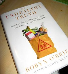 The Unhealthy Truth, by Robyn O'Brien. About what #food additives are doing to our kids.