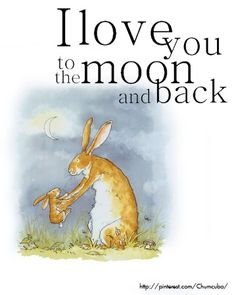 I love you to the moon and back - 20+ Mother's Day Quotes