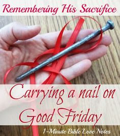 Carrying a nail on Good Friday