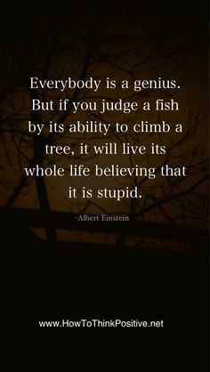 Everybody is a Genius  #quotes #inspiration #thoughts #loa #self