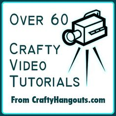 Over 60 video tutorials for crafts are now on Crafty Hangouts -- come join us and watch as we craft, decorate, and have fun!