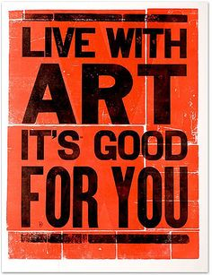 Live with Art! It's good for you