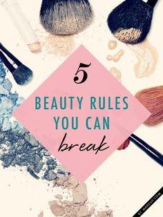 5 beauty rules to break