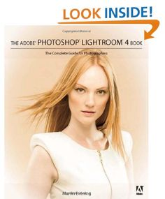 Adobe Photoshop Lightroom 4 Book: The Complete Guide for Photographers, The:Amazon:Books