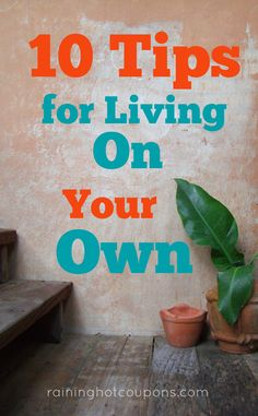10 Tips For Living On Your Own