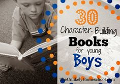 30 Character-Building Books for Young Boys.  Early chapter books that boys can read themselves about boys and men of courage and character.  {The Unlikely Homeschool}