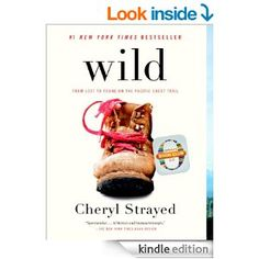 Amazon.com: Wild (Oprah's Book Club 2.0 Digital Edition): From Lost to Found on the Pacific Crest Trail eBook: Cheryl Strayed: Books
