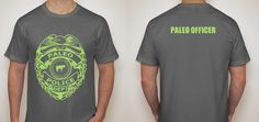 """Lol a shirt I made for my husband for fun.   Paleo Police!  """"People don't kill people. Grains kill people. In Grassfed meat we trust"""""""