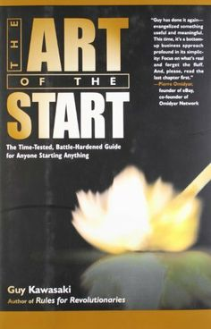 The Art of the Start: The Time-Tested, Battle-Hardened Guide for Anyone Starting Anything by Guy Kawasaki, http://www.amazon.com/dp/1591840562/ref=cm_sw_r_pi_dp_vEJQrb0KSA2GR