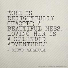 splendid adventur, adventure quotes, future husband, delight chaotic, inspir, word, baby girls, steve maraboli, beauti mess