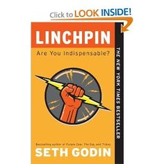 Recommended by Career Expert Michael McClure:  Linchpin: Are You Indispensable?