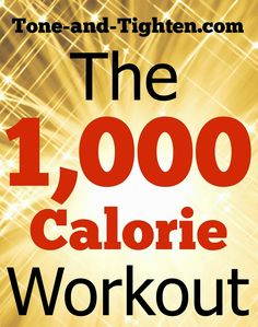 Burn 1,000 Calories with this intense workout! Tone-and-Tighten.com