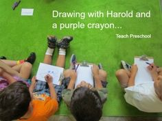 Harold and the Purple Crayon: Exploring storytelling and drawing during the reading of our story.