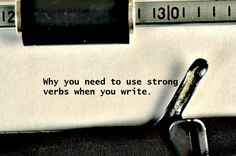 Why you need strong verbs when you write - Writers Write